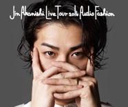 JinAkanishi Live Tour 2016 Audio Fashion