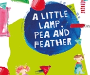 A Little Lamp, Pea and Feather