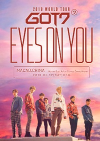 GOT7 2018 WORLD TOUR 'EYES ON YOU' IN MACAO