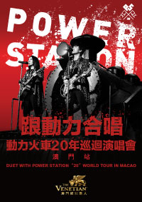 """DUET WITH POWER STATION """"20"""" WORLD TOUR IN MACAO"""