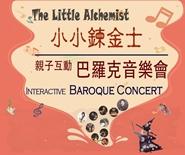 """The Little Alchemist "" INTERACTIVE BAROQUE CONCERT"